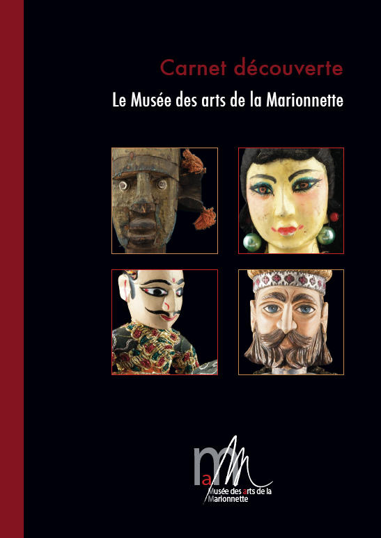 Carnet Découverte sur le Musée des arts de la Marionnette